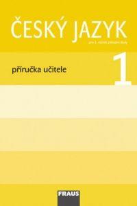 Český jazyk 1 - Příručka učitele cena od 318 Kč