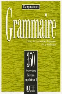FRAUS Grammaire 350 exercices niveau supérieur I cena od 288 Kč