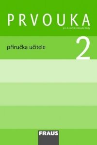 Kolektiv autorů: Prvouka 2 pro ZŠ - příručka učitele cena od 229 Kč