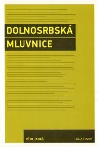 Pětr Janaš: Dolnosrbská mluvnice cena od 248 Kč