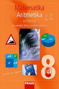 Kolektiv autorů: Matematika 8 aritmetika učebnice pro základní školy a víceletá gymnázia cena od 104 Kč