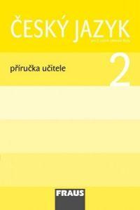 Kolektiv autorů: Český jazyk 2 příručka učitele pro 2.ročník základní školy cena od 298 Kč