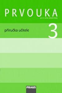 Kolektiv autorů: Prvouka 3 pro ZŠ - příručka učitele cena od 205 Kč