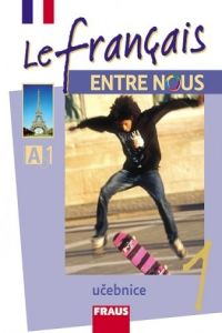 Kolektiv autorů: Le francais ENTRE NOUS 1 učebnice + mp3 cena od 210 Kč