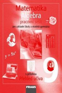 Kolektiv autorů: Matematika 9 algebra pracovní sešit pro základní školy a víceletá gymnázia cena od 68 Kč