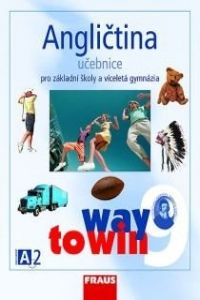 Kolektiv autorů: Angličtina 9 učebnice pro základní školy a víceletá gymnázia cena od 154 Kč