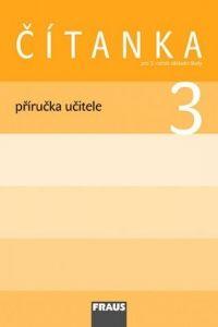 Kolektiv autorů: Čítanka 3 pro ZŠ - příručka učitele cena od 262 Kč