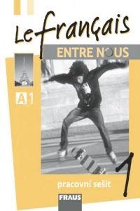 Le francais entre nous 1 pracovní sešit cena od 138 Kč