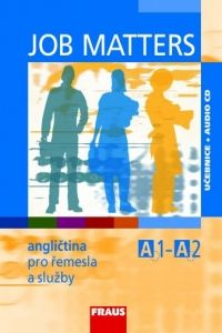 Kolektiv autorů: Job Matters - Angličtina pro řemesla a služby A1-A2 - učebnice + CD cena od 289 Kč