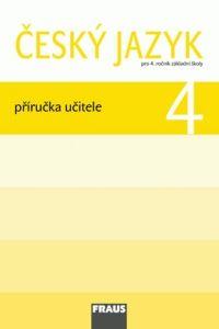 Kolektiv autorů: Český jazyk 4 pro ZŠ - příručka učitele cena od 262 Kč