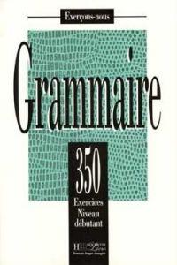 FRAUS Grammaire 350 exercices niveau débutant cena od 249 Kč