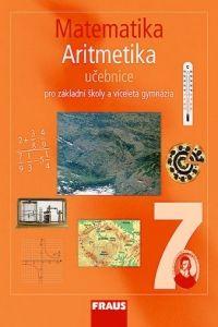 Kolektiv autorů: Matematika 7 aritmetika učebnice pro základní školy a víceletá gymnázia cena od 103 Kč
