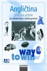 Kolektiv autorů: Angličtina 9 příručka učitele pro základní školy a víceletá gymnázia cena od 262 Kč