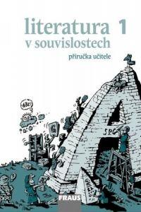 Literatura v souvislostech pro SŠ 1 - příručka učitele cena od 227 Kč