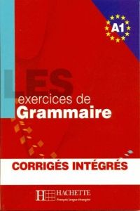 FRAUS LES 500 Exercices de grammaire A1 avec corrigés cena od 282 Kč