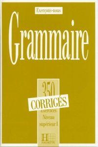 FRAUS Grammaire 350 exercices niveau supérieur I klíč cena od 141 Kč