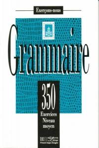 FRAUS Grammaire 350 exercices niveau intermédiaire (moyen) cena od 312 Kč