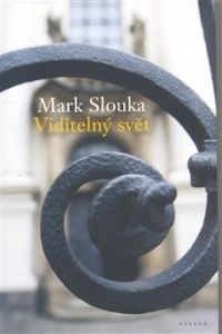 Mark Slouka: Viditelný svět cena od 37 Kč