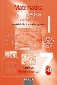 Kolektiv autorů: Matematika 7 aritmetika pracovní sešit pro základní školy a víceletá gymnázia cena od 63 Kč