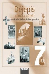Kolektiv autorů: Dějepis 7 příručka učitele cena od 265 Kč