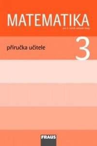 Kolektiv autorů: Matematika 3 pro ZŠ - příručka učitele cena od 262 Kč