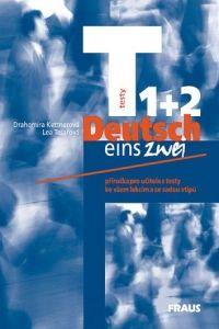 Drahomíra Kettnerová, Lea Tesařová: Deutsch eins, zwei - testy 1 + 2 - Drahomíra Kettnerová cena od 157 Kč
