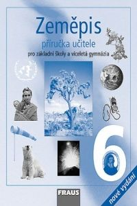 Alena Matušková: Zeměpis 6 pro ZŠ a víceletá gymnázia - příručka učitele /2.vydání/ - Alena Matušková cena od 252 Kč