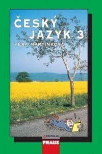 Věra Martinková: Český jazyk 3 cena od 72 Kč