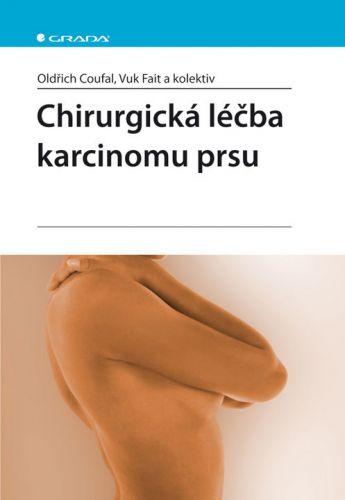 Vuk Fait, Oldřich Coufal: Chirurgická léčba karcinomu prsu cena od 595 Kč