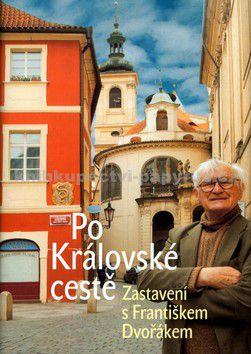 František Dvořák: Po Královské cestě cena od 145 Kč