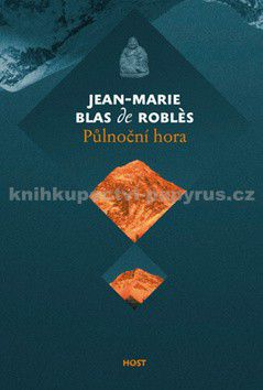 Jean-Marie Blas de Roblés: Půlnoční hora cena od 140 Kč