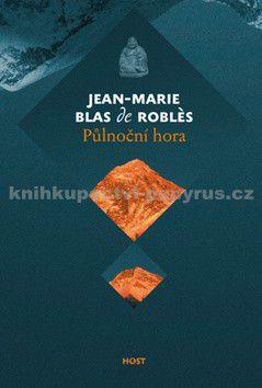 Jean Marie de Roblés: Půlnoční hora cena od 140 Kč