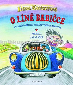 Alena Kastnerová: O líné babičce - Vtipné vyprávění o babičce, která si vyhodila z kopýtka cena od 223 Kč