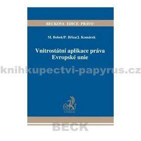 Petr Bříza: Vnitrostátní aplikace práva Evropské unie cena od 799 Kč