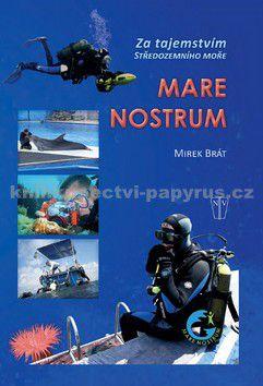 Mirek Brát, Donald Bennett: Mare Nostrum - Za tajemství Středozemního moře cena od 168 Kč