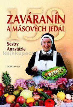 Anastazja Pustelnikova: 153 zaváranín a mäsových jedál Sestry Anastázie cena od 166 Kč