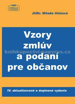 Milada Illášová: Vzory zmlúv a podaní pre občanov cena od 438 Kč