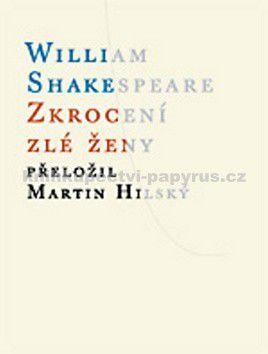 William Shakespeare: Zkrocení zlé ženy cena od 125 Kč