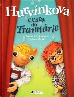 Martin Klásek, Denisa Kirschnerová: Hurvínkova cesta do Tramtárie cena od 135 Kč