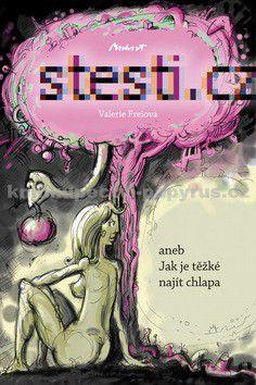 Valerie Freiová: Štěstí.cz aneb Jak je těžké najít chlapa cena od 123 Kč