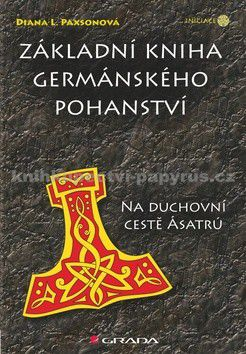 Diana Paxson: Základní kniha germánského pohanství - Na duchovní cestě Ásatrú cena od 237 Kč