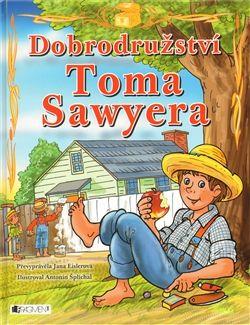 Jana Eislerová: Dobrodružství Toma Sawyera – pro děti cena od 0 Kč