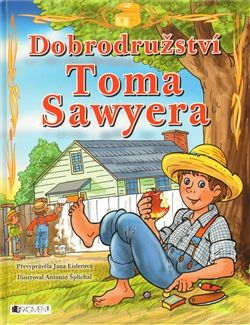 Jana Eislerová: Dobrodružství Toma Sawyera - pro děti cena od 0 Kč