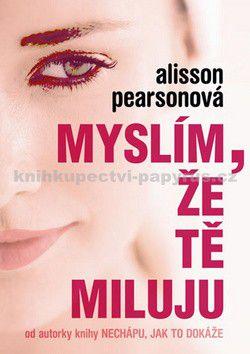 Allison Pearson: Myslím, že tě miluju cena od 189 Kč