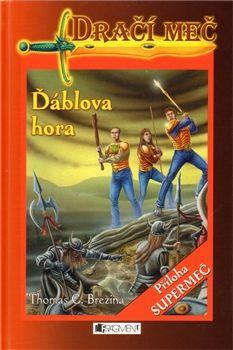 Thomas Brezina: Boj s válečníky pekel / Ďáblova hora cena od 0 Kč