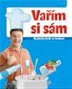 Jaroslav Vašák: Vařím si sám – kuchařka krok za krokem cena od 67 Kč