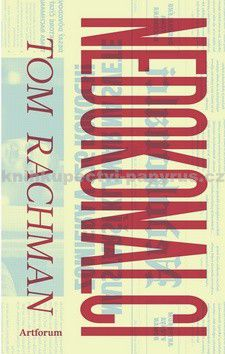 Tom Rachman: Nedokonalci cena od 185 Kč