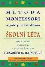 Hainstock Elizabeth G.: Metoda Montessori a jak ji učit doma - Školní léta cena od 100 Kč