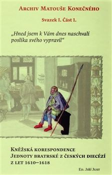 Jiří Just: KNĚŽSKÁ KORESPONDENCE JEDNOTY BRATRSKÉ Z cena od 265 Kč