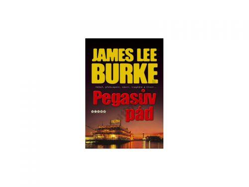 James Lee Burke Pegasův pád cena od 214 Kč